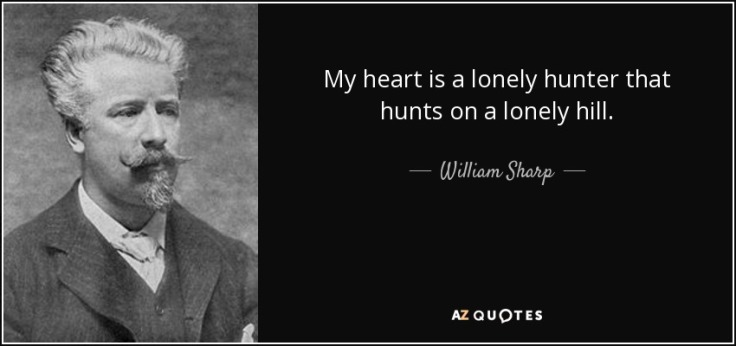 quote-my-heart-is-a-lonely-hunter-that-hunts-on-a-lonely-hill-william-sharp-132-6-0604