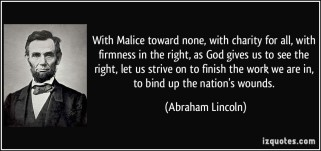 quote-with-malice-toward-none-with-charity-for-all-with-firmness-in-the-right-as-god-gives-us-to-see-abraham-lincoln-112732